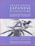 Traditional Japanese Acupuncture : Fundamentals of Meridian Therapy, Society of Traditional Japanese Medicine Staff, 0967303443