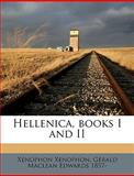 Hellenica, Books I and II, Xenophon and Gerald Maclean Edwards, 1149393440