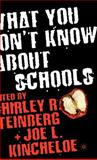 What You Don't Know about Schools, , 1403963444