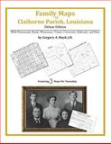Family Maps of Claiborne Parish, Louisiana, Deluxe Edition : With Homesteads, Roads, Waterways, Towns, Cemeteries, Railroads, and More, Boyd, Gregory A., 1420313444