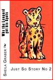 Why the Leopard Got His Spots, Sheila Graber, 1492143448
