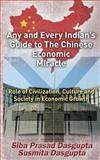 Any and Every Indian's Guide to the Chinese Economic Miracle, Siba Dasgupta and Susmita Dasgupta, 1500673447