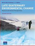 Late Quaternary Environmental Change : Physical and Human Perspectives, Bell, Martin and Walker, Mike, 0130333441