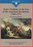 Major Problems in the Era of the American Revolution, 1760-1791 : Documents and Essays, Brown, Richard D. and Paterson, Thomas, 0395903440