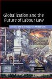Globalization and the Future of Labour Law, , 0521173442