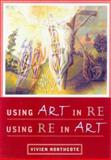 Using Art in Re - Using Re in Art, Vivien Northcote, 0715143441