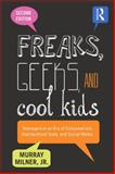 Freaks, Geeks, and Cool Kids 2nd Edition