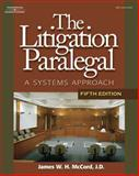 Litigation Paralegal : A Systems Approach, McCord, James W. H. and Walter, Janis L., 1428323449