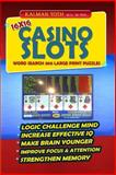16x16 Casino Slots Word Search 300 Large Print Puzzles, Kalman Toth M.A. M.PHIL., 1500423440