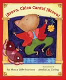 Bravo, Chico Canta! Bravo!, Pat Mora and Libby Martinez, 1554983444