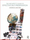 The Architect's Guide to Effective Self-Presentation, Luescher, Andreas, 0415783445