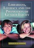 Librarians, Literacy and the Promotion of Gender Equity, Lesley S. J. Farmer, 0786423447