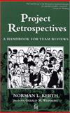 Project Retrospectives : A Handbook for Team Reviews, Kerth, Norman, 0932633447