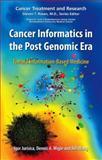 Cancer Informatics in the Post Genomic Era : Toward Information-Based Medicine, , 1441943447