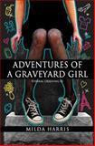 Adventures of a Graveyard Girl, Milda Harris, 1480003441