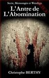 L' Antre de L'Abomination, Christophe Berthy, 1497483441