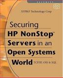 Securing HP NonStop Servers in an Open Systems World : TCP/IP, OSS and SQL, XYPRO Technology Corporate Staff, 155558344X