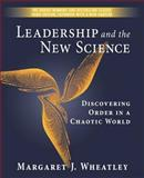 Leadership and the New Science, Margaret J. Wheatley, 1576753441