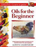 Learn to Paint Oils for Beginners, Alwyn Crawshaw, 0004133447