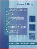 Study Guide to Core Curriculum for Critical Care Nursing, Harvey, Maurene A., 0721683444