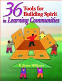 36 Tools for Building Spirit in Learning Communities, Williams, R. Bruce, 1412913446