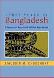 Forty Years of Bangladesh, Ziauddin M. Choudhury, 146913344X