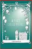 A Place Called Perfect, Helena Duggan, 1480093440