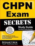CHPN Exam Secrets Study Guide : Unofficial CHPN Test Review for the Certified Hospice and Palliative Nurse Examination, Mometrix Unofficial Test Prep Team for the CHPN Exam, 1609713443