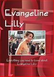The Evangeline Lilly Handbook - Everything you need to know about Evangeline Lilly, Zelma Ulrey, 1742443443