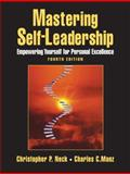 Mastering Self-Leadership : Empowering Yourself for Personal Excellence, Manz, Charles C. and Neck, Christopher P., 0132213443