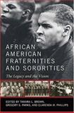 African American Fraternities and Sororities : The Legacy and the Vision, , 0813123445