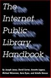 The Internet Public Library Handbook : A Guide for Building and Monitoring Virtual Libraries, Janes, Joseph and Carter, David S., 1555703445