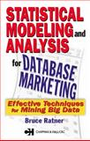 Statistical Modeling and Analysis for Database Marketing : Effective Techniques for Mining Big Data, Ratner, Bruce, 1574443445