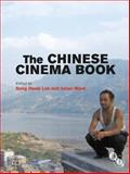 The Chinese Cinema Book, Lim, Song Hwee and Ward, Julian, 1844573443