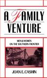 A Family Venture : Men and Women on the Southern Frontier, Cashin, Joan E., 0195053443