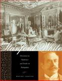 Stanford White : Decorator in Opulence and Dealer in Antiquities, Craven, Wayne, 0231133448