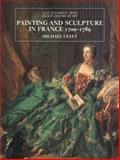 Painting and Sculpture in France, 1700-1789, Levey, Michael, 0300053444