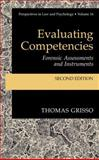 Evaluating Competencies : Forensic Assessments and Instruments, Grisso, Thomas and Borum, Randy, 0306473445