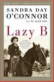 Lazy B, H. Alan Day and Sandra Day O'Connor, 0679643443