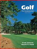 Golf : The Fundamentals, Ormond, Frank and Patch, Charles, 0890893446