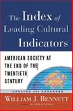 The Index of Leading Cultural Indicators, William J. Bennett, 1578563445