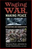 Waging War, Making Peace : Reparations and Human Rights, Susan Slyomovics, 1598743449