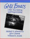 GNU Emacs : UNIX Text Editing Programming, Schoonover, Steven, 0201563452
