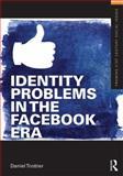Identity Problems in the Facebook Era, Trottier, Daniel, 0415643457