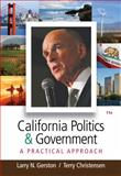 California Politics and Government : A Practical Approach, Gerston, Larry N. and Christensen, Terry, 0495913456