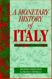A Monetary History of Italy, Fratianni, Michele and Spinelli, Franco, 0521023459