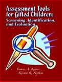 Assessment Tools for Gifted Children : Screening, Identification, and Evaluation, Karnes, Frances A. and Stephens, Kristen R., 0891083456