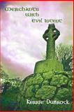 Merchants with Evil Intent, Kerrie DuBrock, 1481883453