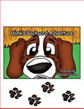 Hank's Backyard Adventure, Rachel Marie Counts, 149222345X