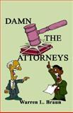 Damn the Attorneys, Braun, Warren, 1564113450